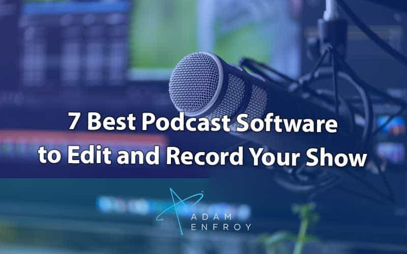 7 Best Podcast Software to Edit and Record Your Show (2020)